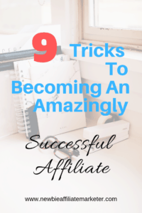 tricks to becoming amazingly successful affiliate