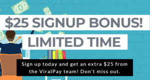 viral pay twenty five dollar bonus