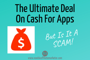 cash for apps is it a scam